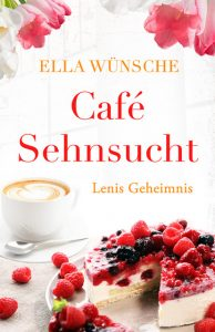 Café Sehnsucht - Lenis Geheimnis